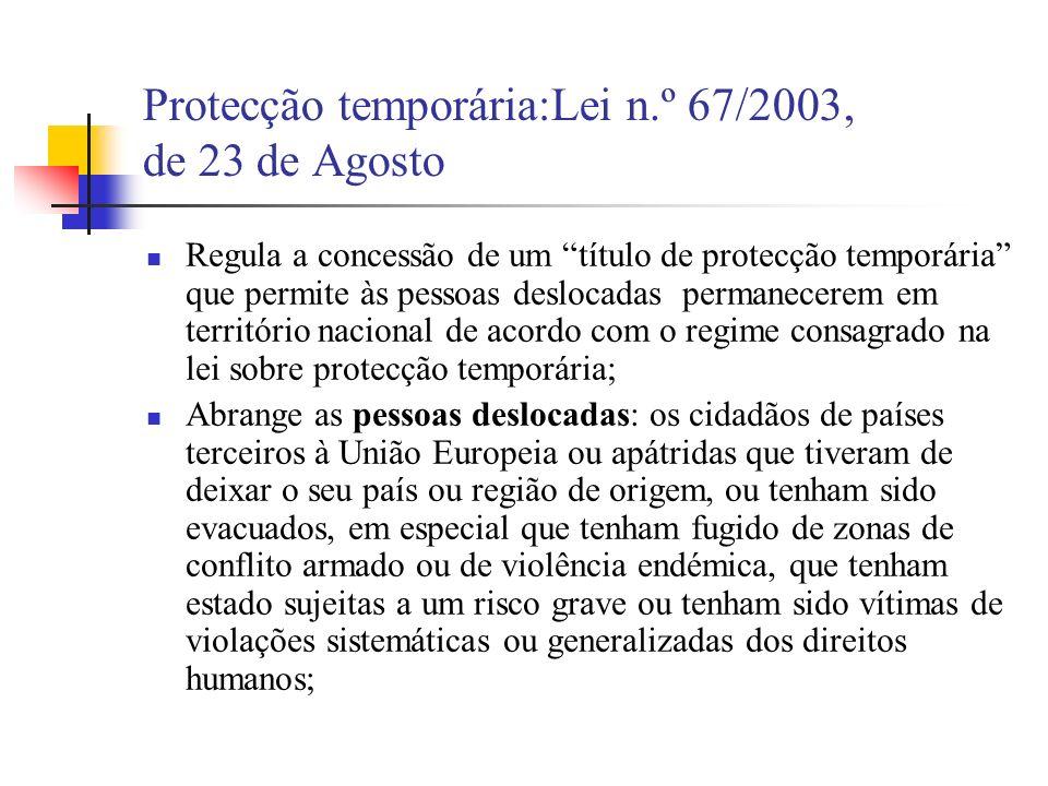 Protecção temporária:Lei n.º 67/2003, de 23 de Agosto