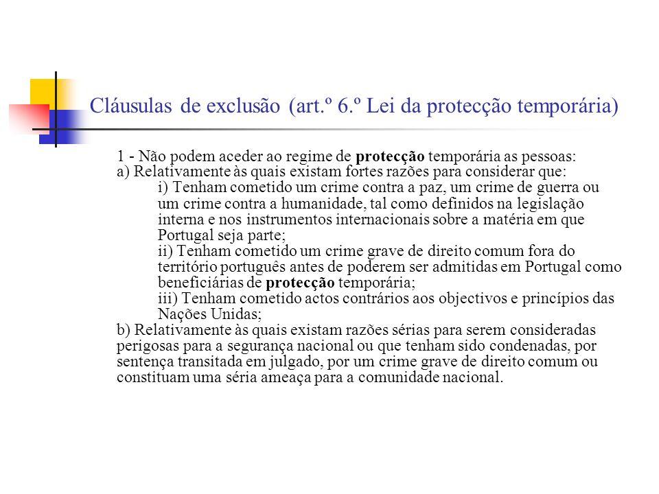 Cláusulas de exclusão (art.º 6.º Lei da protecção temporária)