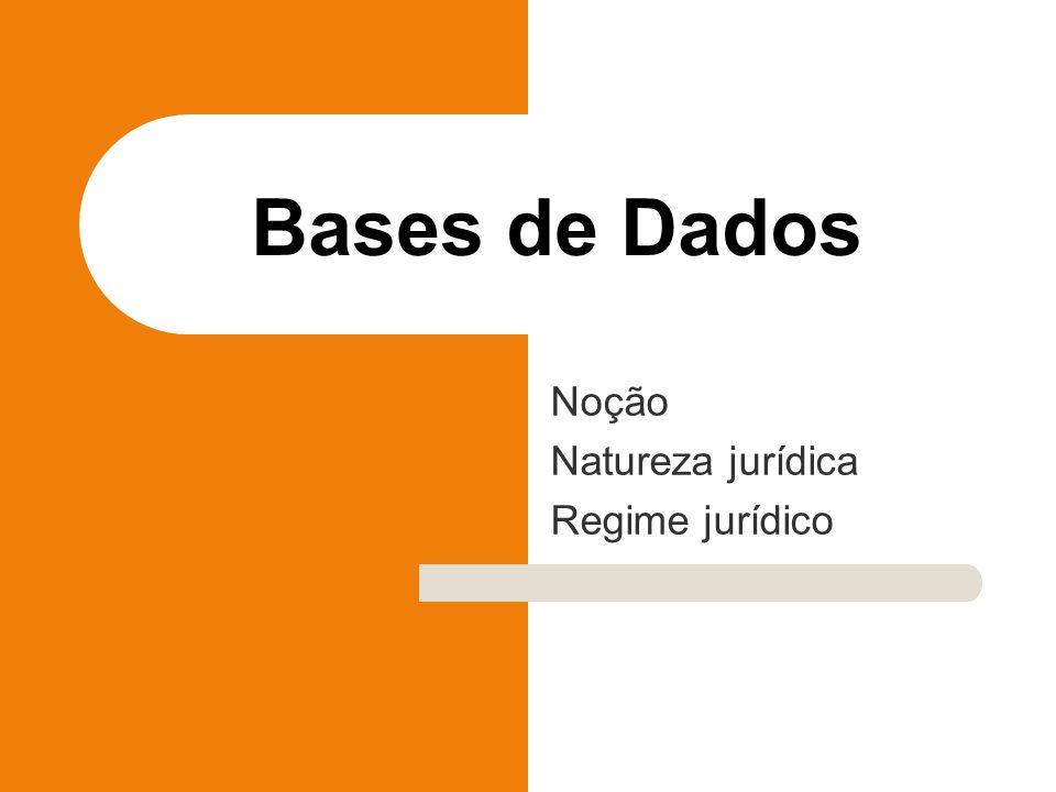 Noção Natureza jurídica Regime jurídico