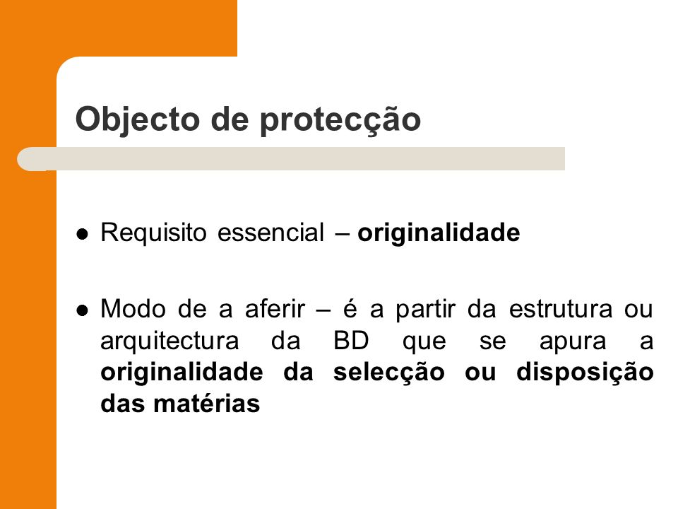 Objecto de protecção Requisito essencial – originalidade