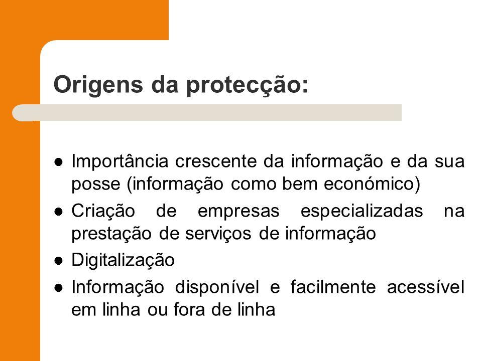 Origens da protecção: Importância crescente da informação e da sua posse (informação como bem económico)