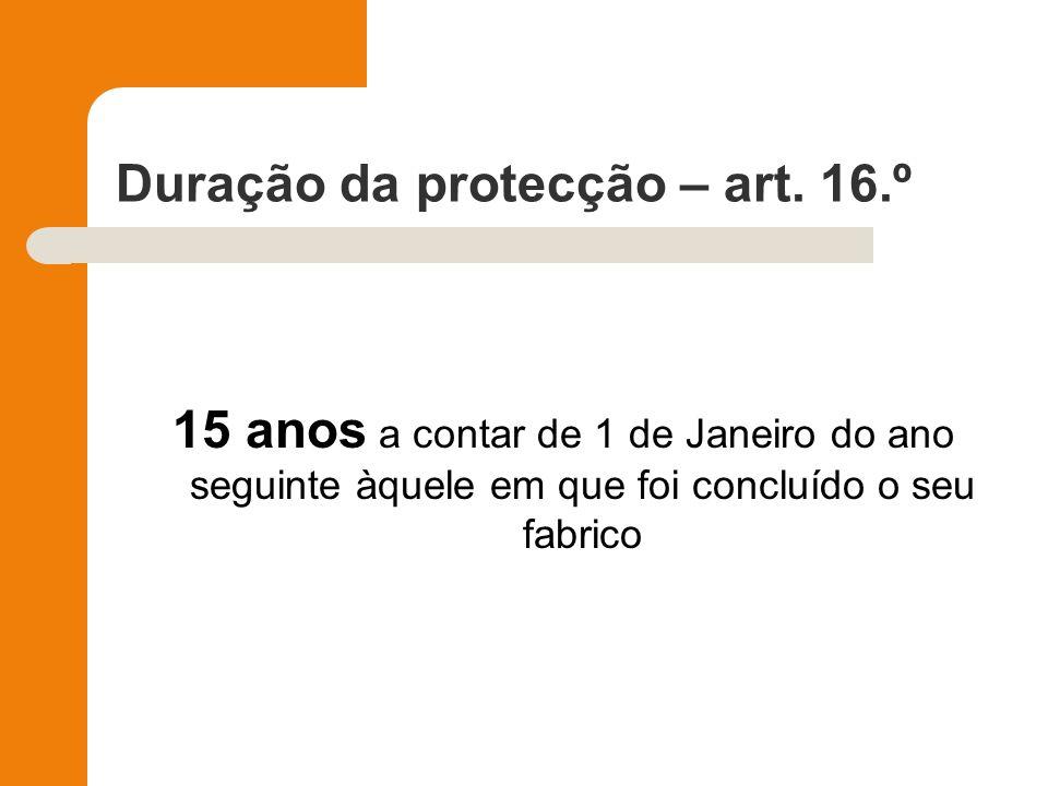 Duração da protecção – art. 16.º