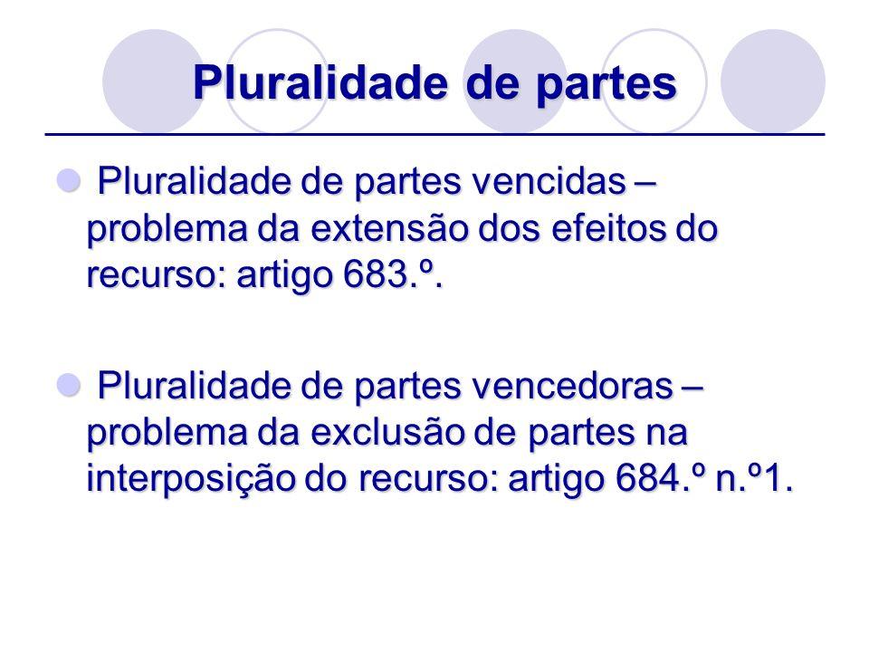 Pluralidade de partes Pluralidade de partes vencidas – problema da extensão dos efeitos do recurso: artigo 683.º.