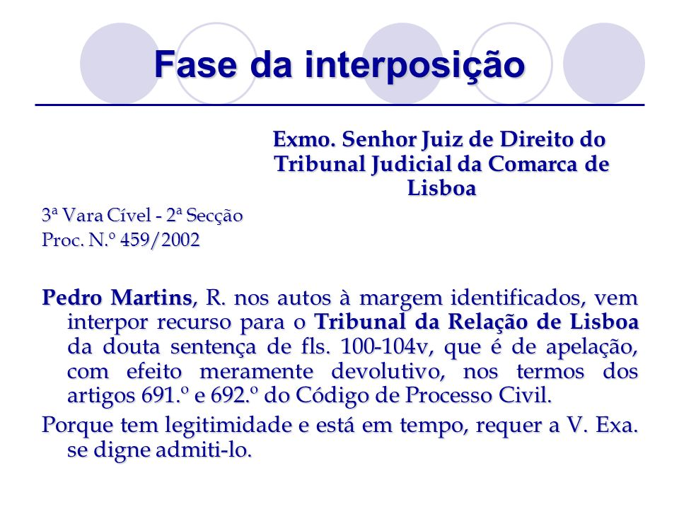 Exmo. Senhor Juiz de Direito do Tribunal Judicial da Comarca de Lisboa