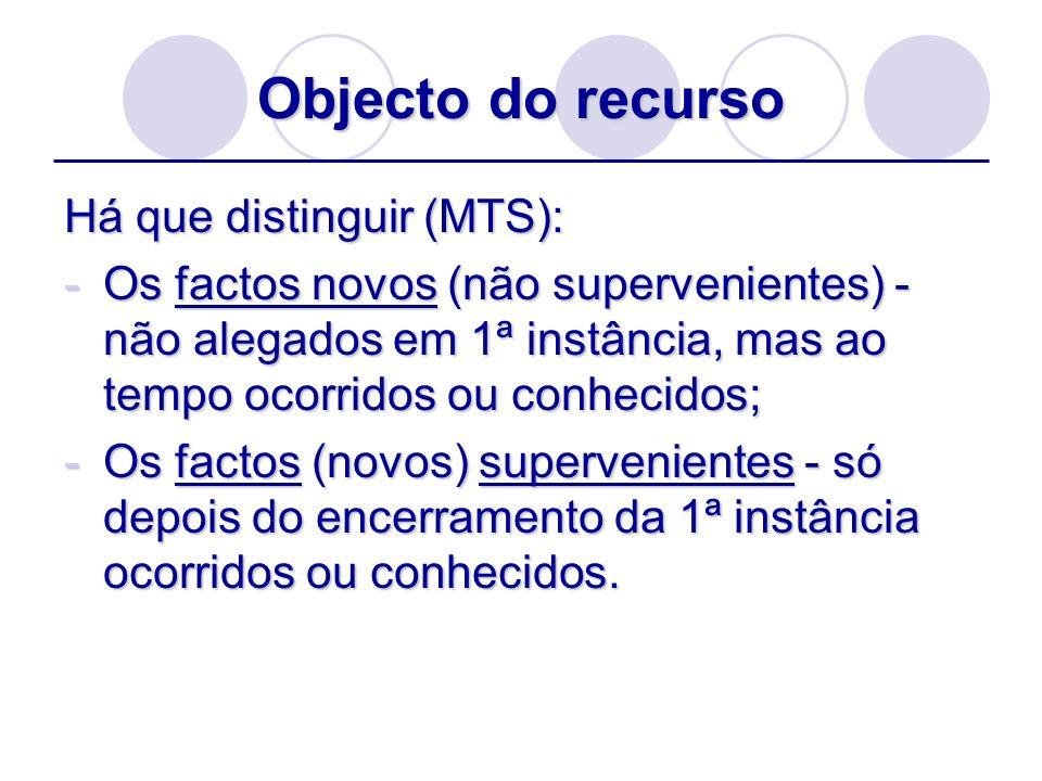Objecto do recurso Há que distinguir (MTS):