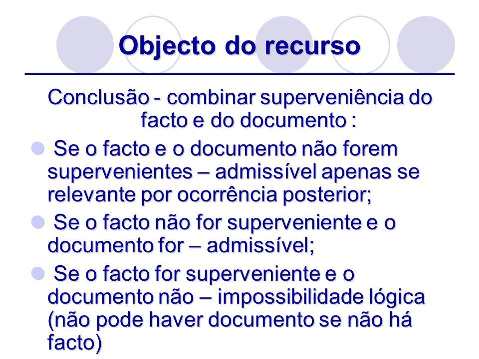 Conclusão - combinar superveniência do facto e do documento :