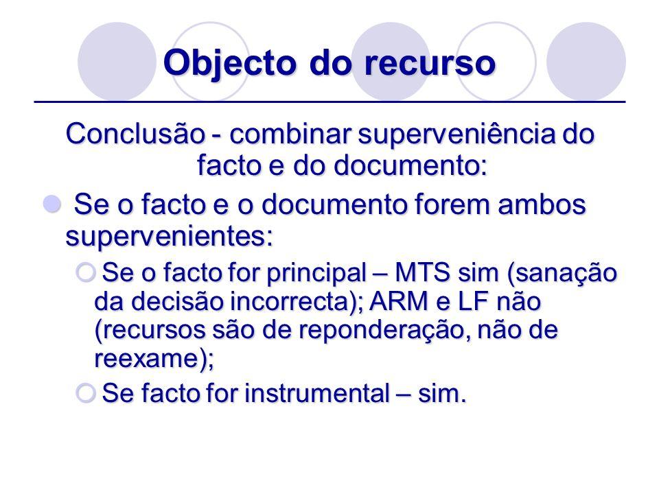 Conclusão - combinar superveniência do facto e do documento: