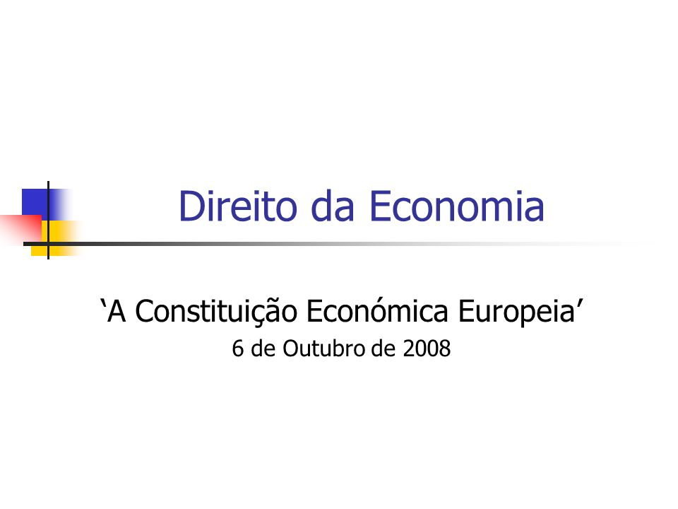 'A Constituição Económica Europeia' 6 de Outubro de 2008