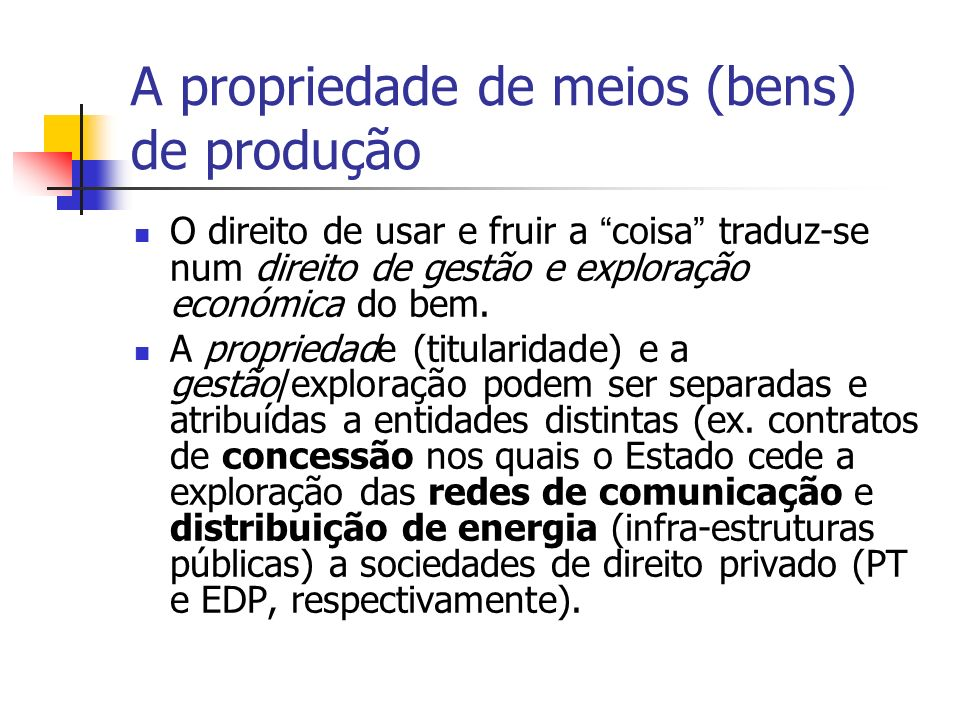 A propriedade de meios (bens) de produção