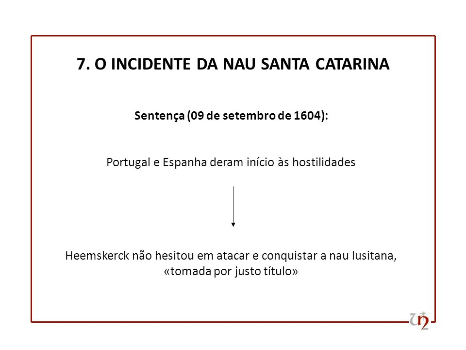 7. O INCIDENTE DA NAU SANTA CATARINA
