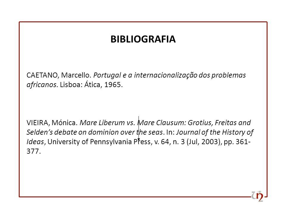 BIBLIOGRAFIA CAETANO, Marcello. Portugal e a internacionalização dos problemas africanos. Lisboa: Ática, 1965.