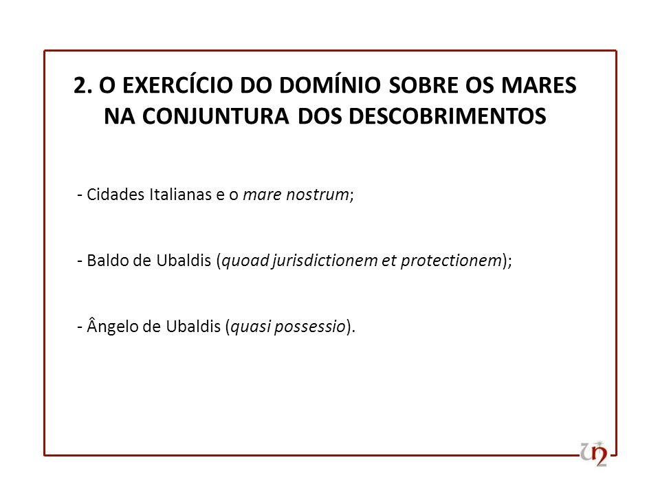 2. O EXERCÍCIO DO DOMÍNIO SOBRE OS MARES NA CONJUNTURA DOS DESCOBRIMENTOS