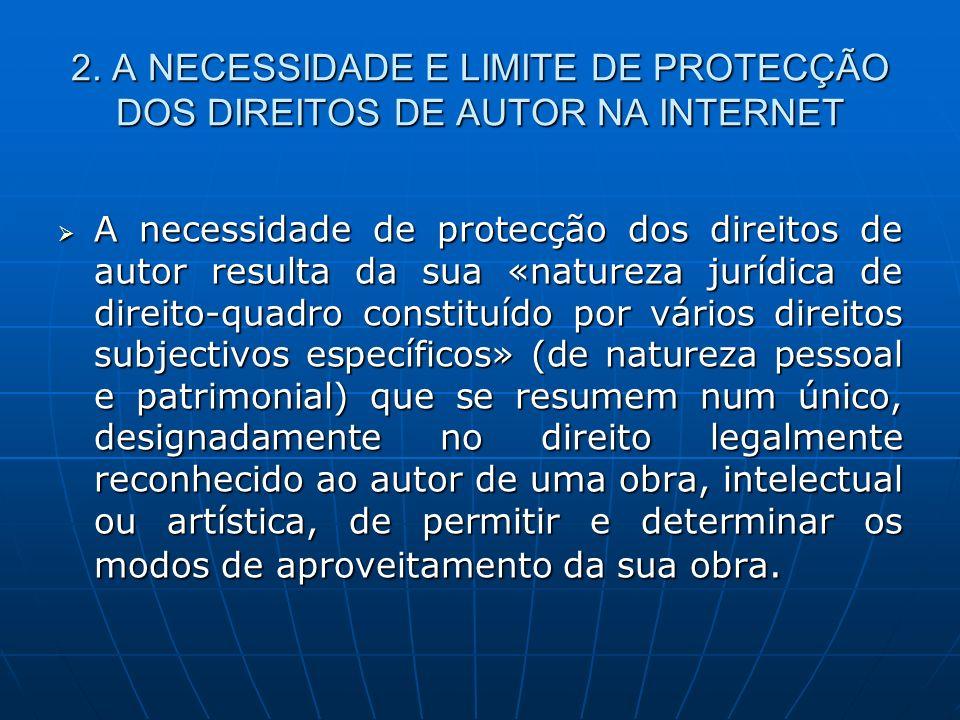 2. A NECESSIDADE E LIMITE DE PROTECÇÃO DOS DIREITOS DE AUTOR NA INTERNET