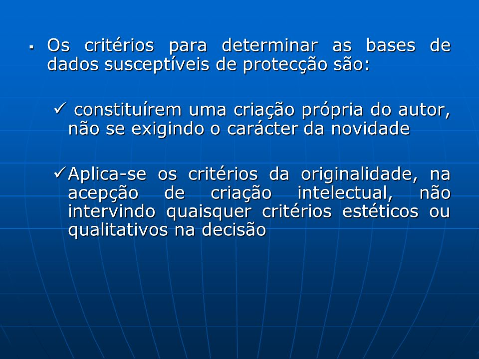 Os critérios para determinar as bases de dados susceptíveis de protecção são: