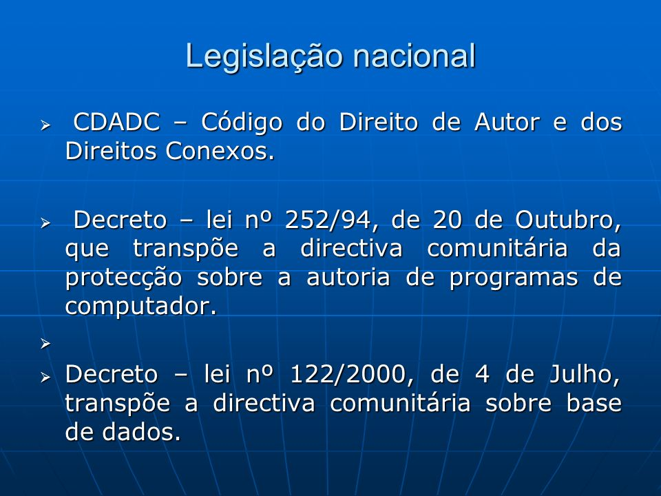 Legislação nacionalCDADC – Código do Direito de Autor e dos Direitos Conexos.
