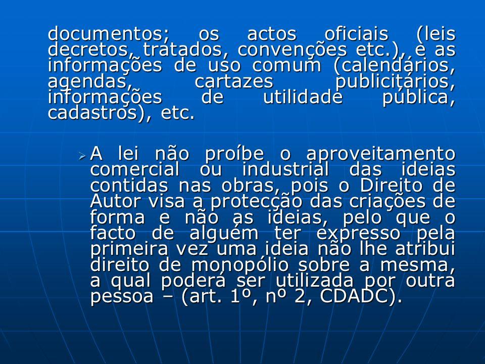 documentos; os actos oficiais (leis decretos, tratados, convenções etc