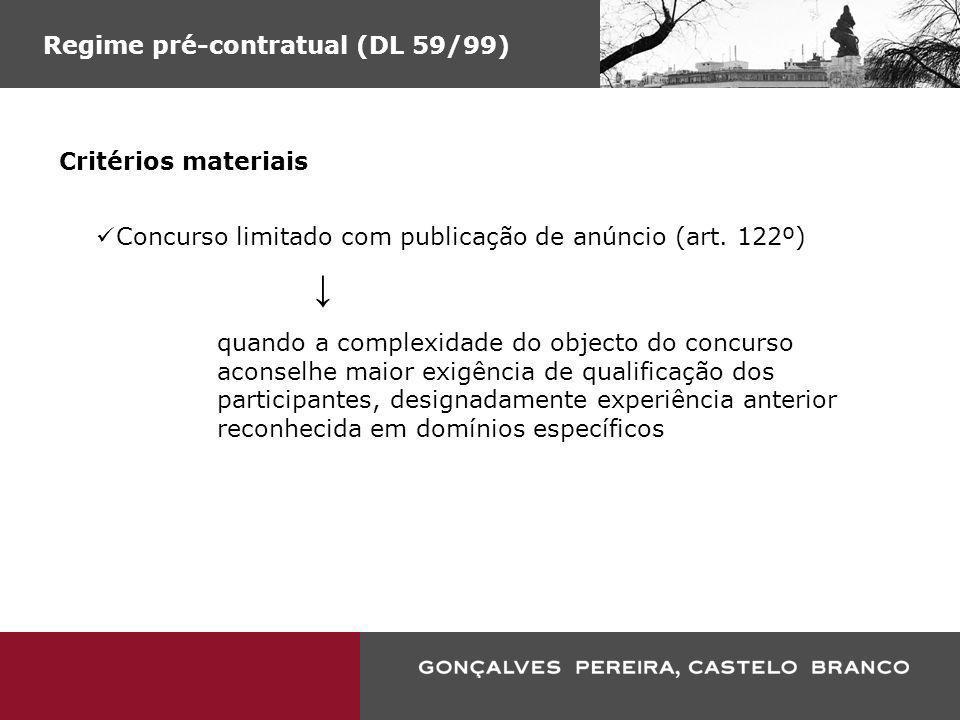 ↓ Regime pré-contratual (DL 59/99) Critérios materiais