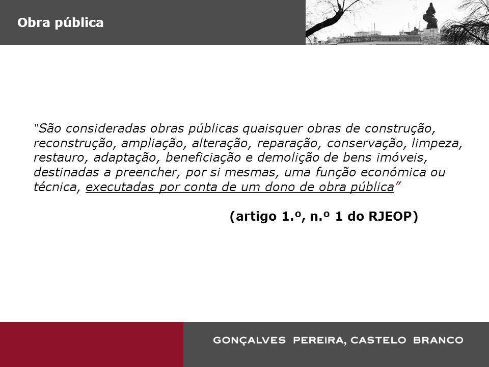 Obra pública (artigo 1.º, n.º 1 do RJEOP)
