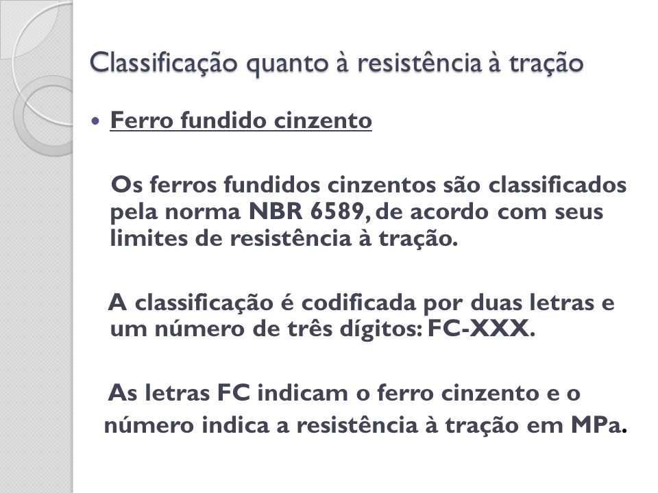 Classificação quanto à resistência à tração