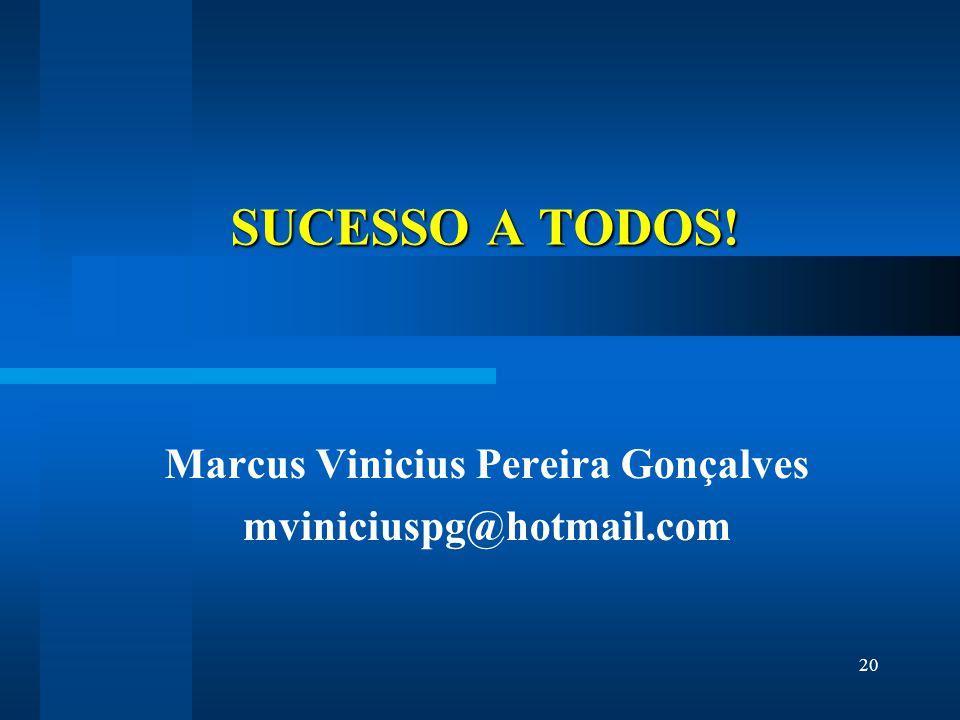 Marcus Vinicius Pereira Gonçalves mviniciuspg@hotmail.com