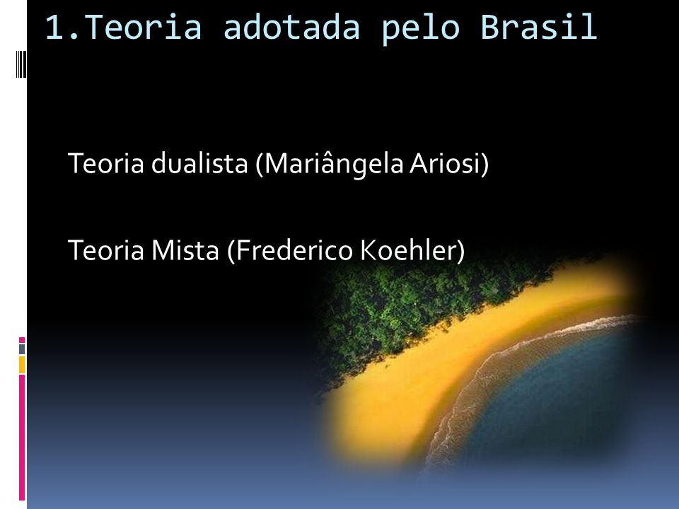 1.Teoria adotada pelo Brasil