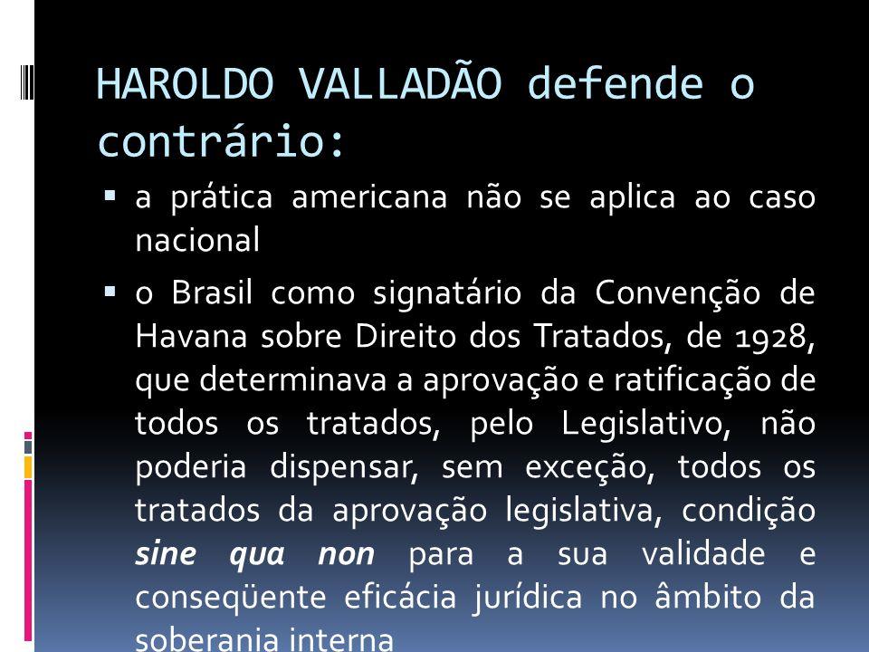 HAROLDO VALLADÃO defende o contrário: