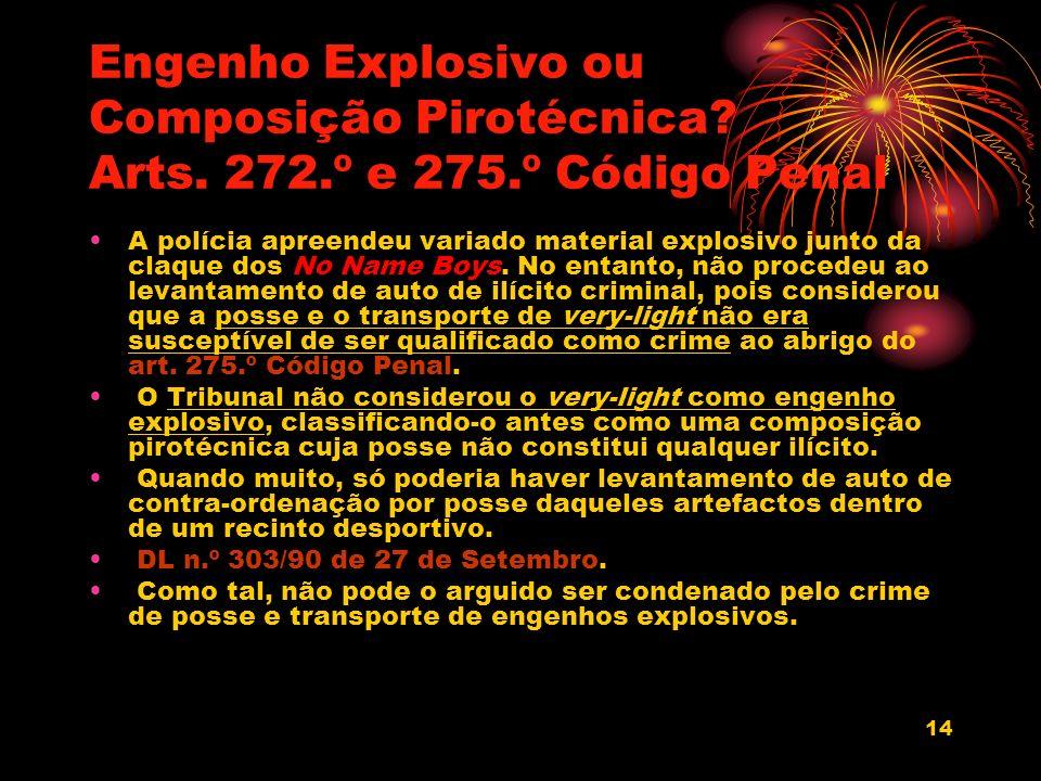 Engenho Explosivo ou Composição Pirotécnica. Arts. 272. º e 275
