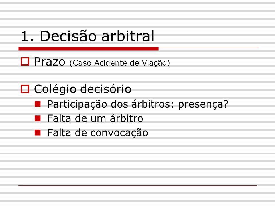 1. Decisão arbitral Prazo (Caso Acidente de Viação) Colégio decisório