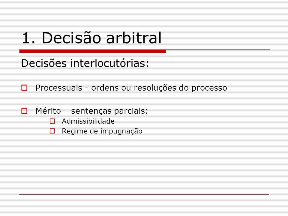 1. Decisão arbitral Decisões interlocutórias: