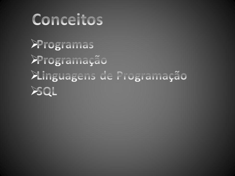 Conceitos Programas Programação Linguagens de Programação SQL