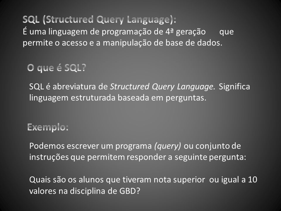 SQL (Structured Query Language):