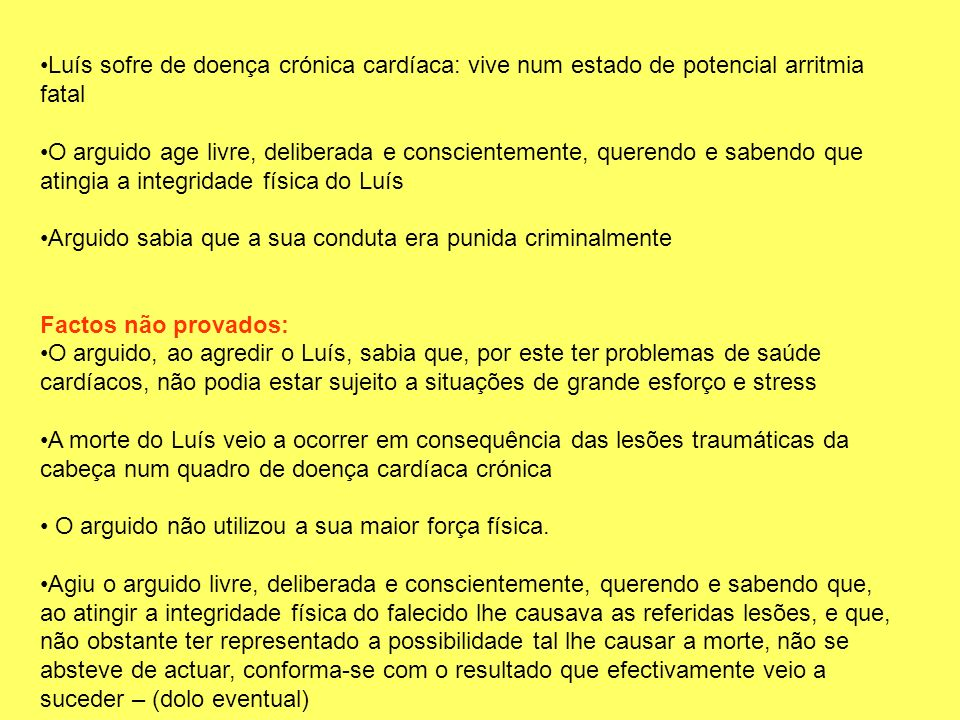 Luís sofre de doença crónica cardíaca: vive num estado de potencial arritmia fatal