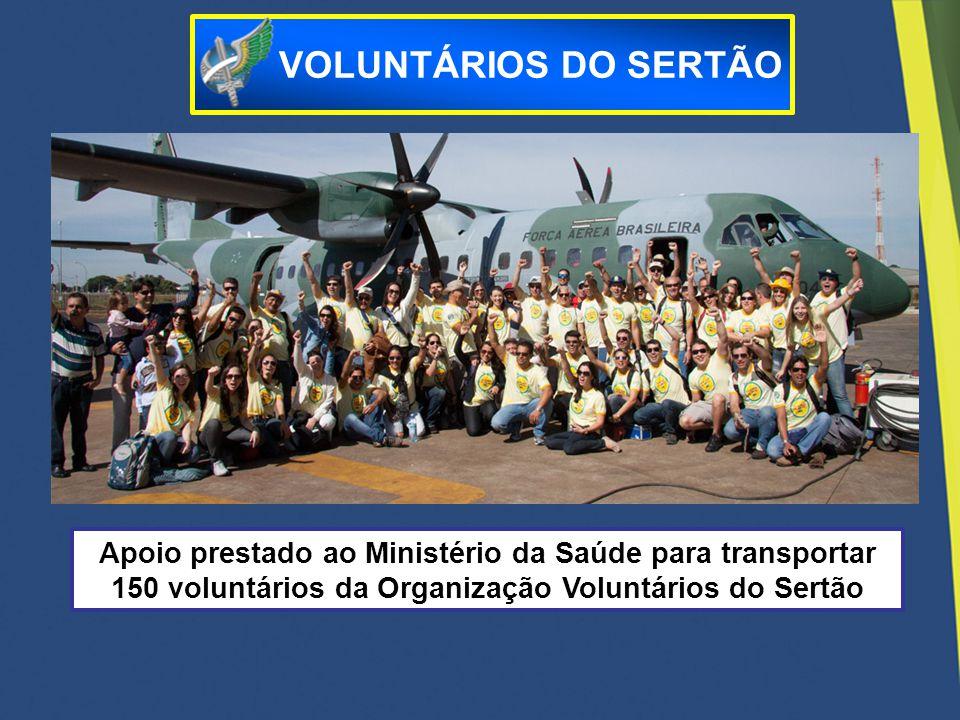 VOLUNTÁRIOS DO SERTÃO Apoio prestado ao Ministério da Saúde para transportar 150 voluntários da Organização Voluntários do Sertão.