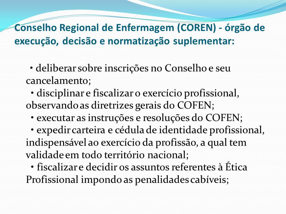 Conselho Regional de Enfermagem (COREN) - órgão de execução, decisão e normatização suplementar: