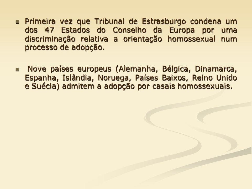 Primeira vez que Tribunal de Estrasburgo condena um dos 47 Estados do Conselho da Europa por uma discriminação relativa a orientação homossexual num processo de adopção.