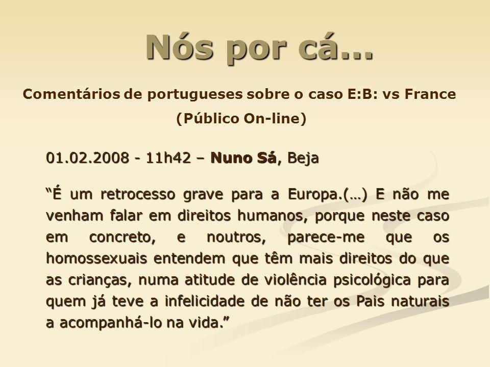 Nós por cá... 01.02.2008 - 11h42 – Nuno Sá, Beja