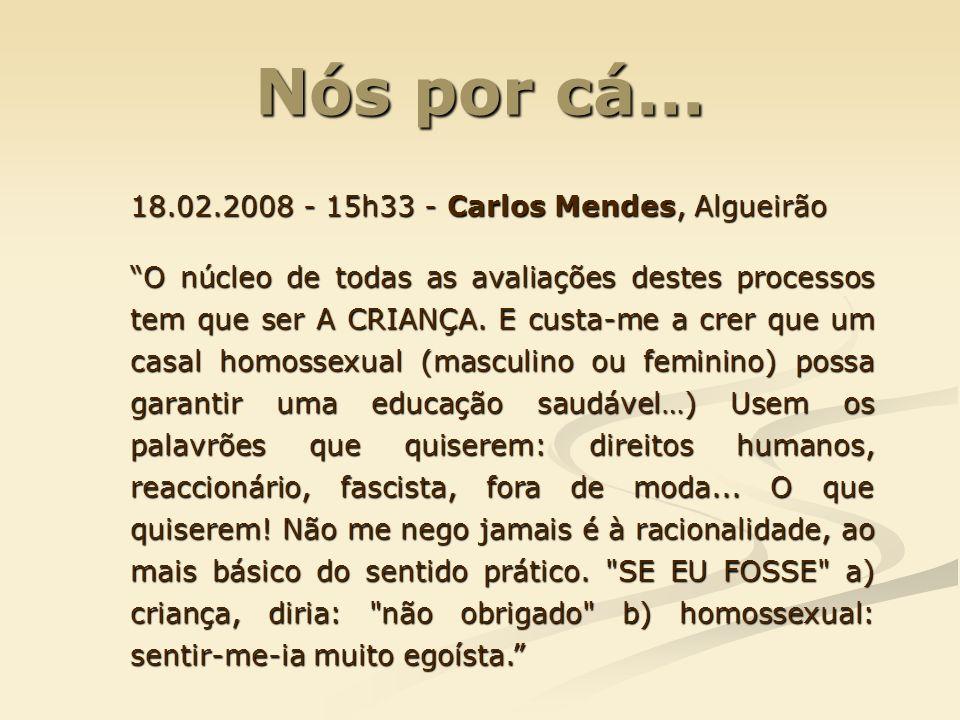 Nós por cá... 18.02.2008 - 15h33 - Carlos Mendes, Algueirão