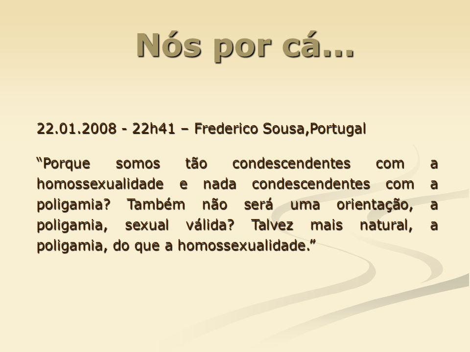 Nós por cá... 22.01.2008 - 22h41 – Frederico Sousa,Portugal