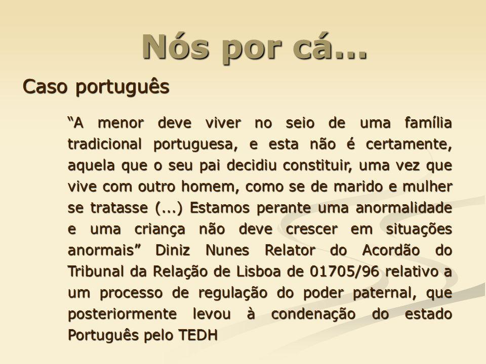 Nós por cá... Caso português