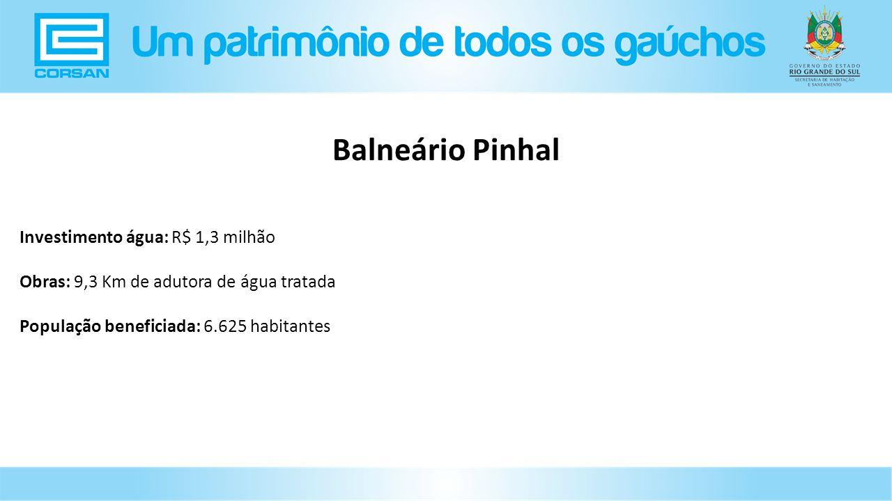 Balneário Pinhal Investimento água: R$ 1,3 milhão