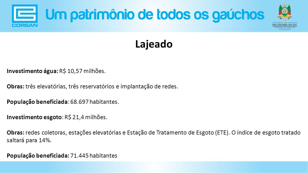 Lajeado Investimento água: R$ 10,57 milhões.
