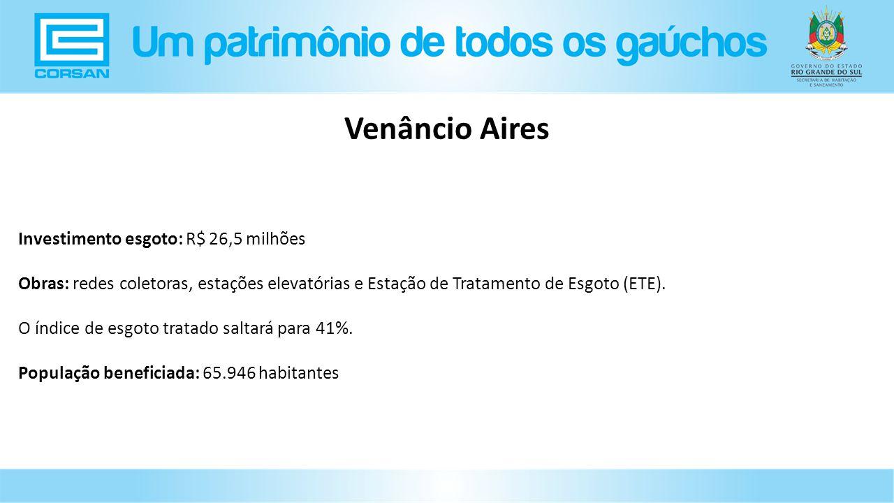 Venâncio Aires Investimento esgoto: R$ 26,5 milhões