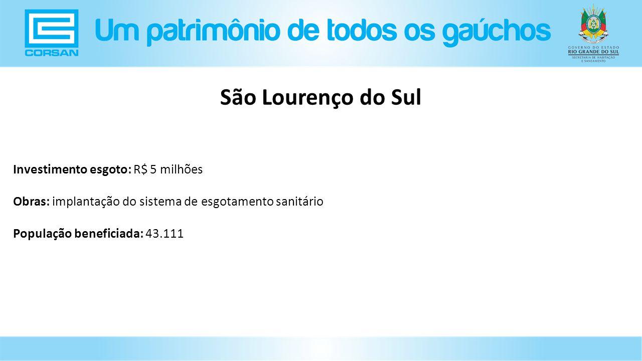 São Lourenço do Sul Investimento esgoto: R$ 5 milhões