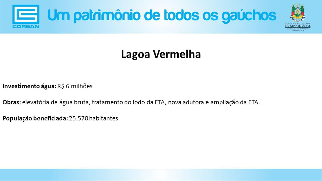 Lagoa Vermelha Investimento água: R$ 6 milhões