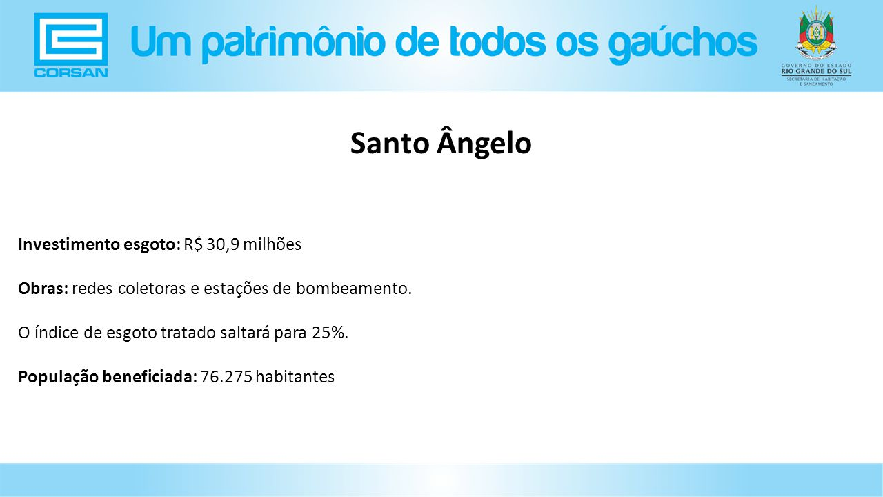 Santo Ângelo Investimento esgoto: R$ 30,9 milhões
