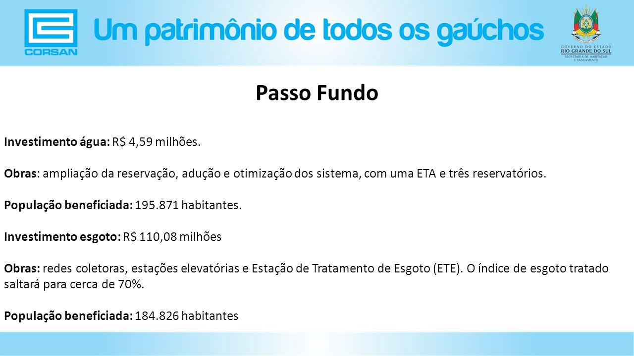 Passo Fundo Investimento água: R$ 4,59 milhões.