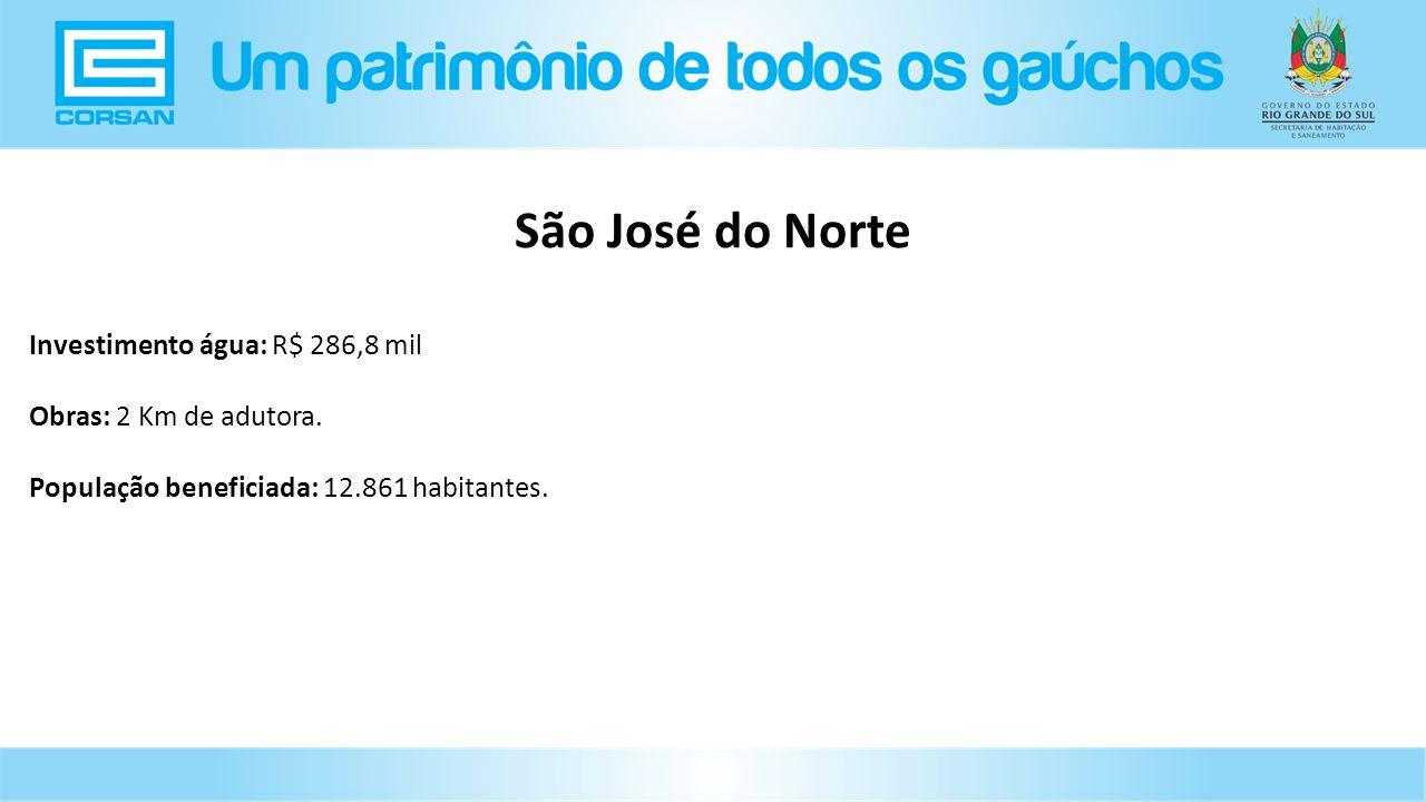 São José do Norte Investimento água: R$ 286,8 mil