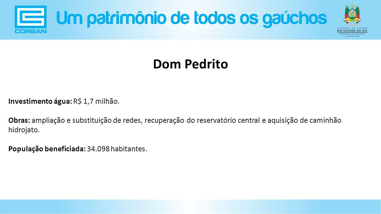 Dom Pedrito Investimento água: R$ 1,7 milhão.