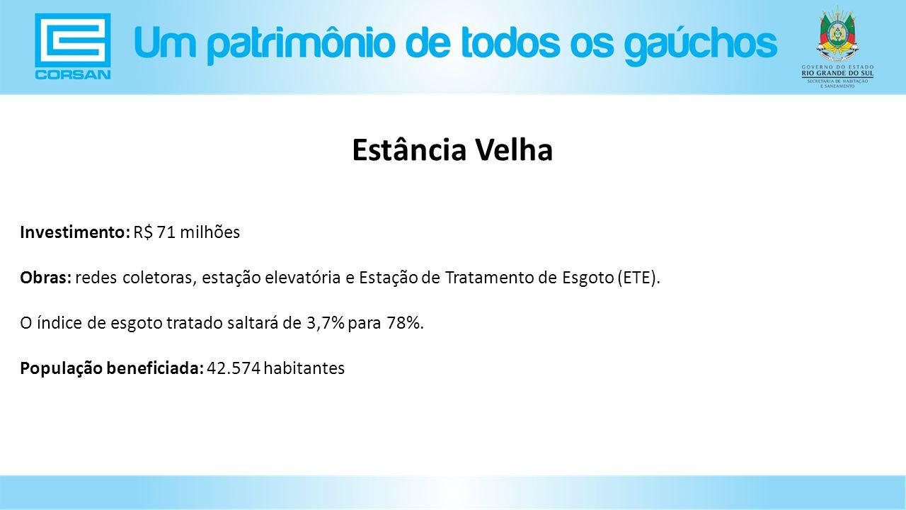 Estância Velha Investimento: R$ 71 milhões