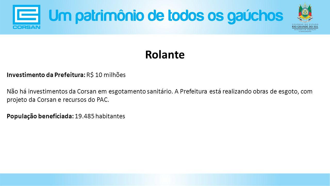 Rolante Investimento da Prefeitura: R$ 10 milhões